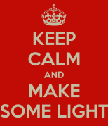 keep-calm-and-make-some-light-2